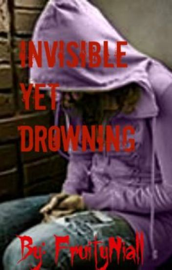 invisible yet drowning(sad story)
