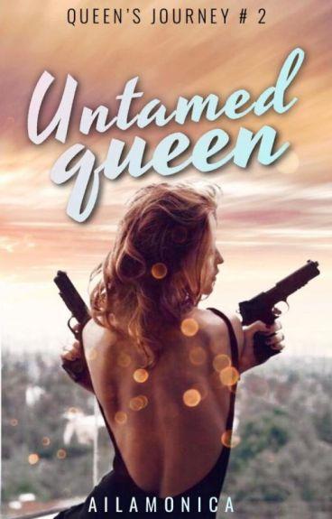 Untamed Queen (#WATTYS2016)