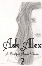 Ask Alex 2 ~A Wattpad Advice Column~ by BAMbooks