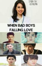 When Bad Boys Falling Love by AstiKema