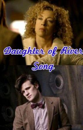 Daughter of river song - Wattpad