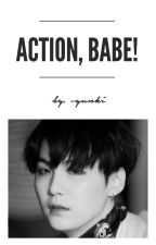 Action, Babe!「MIΠYOOΠ」 by -yunki