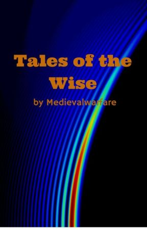 Tales of the Wise by Medievalwarfare