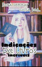 Indicações de livros Incríveis!  by Leneliz16