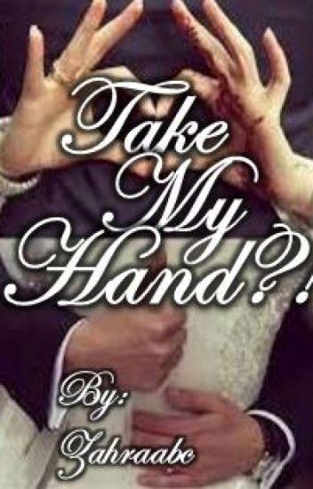 Take my hand?!