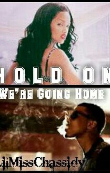Hold On We're Going Home (Urban) [ON HOLD]