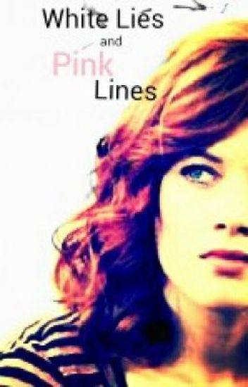 White Lies and Pink Lines