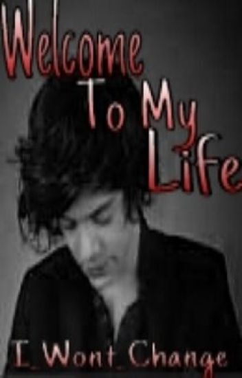 WELCOME TO MY LIFE (Larry) *Coming Soon*