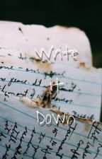 Write It Down {Adopted by Gerard & Lindsey Way} by bubble_gumbitch