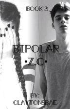 Bipolar 2 ~Zach Clayton~ by ClaytonsBae