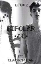 Bipolar 2 ~Zach Clayton~ {ON HOLD} by ClaytonsBae