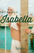 Sayangku Isabella by thelunaboo