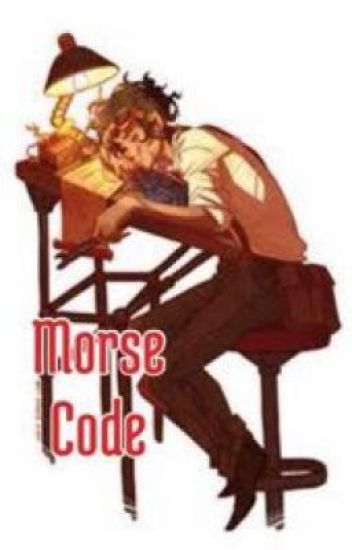 Morse Code and other oneshots