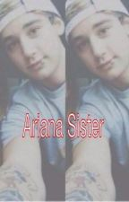 Ariana Sister (Luke Brooks love story) by kBrk17