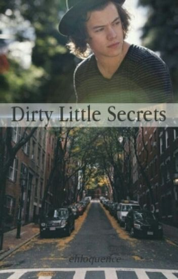 Dirty Little Secrets (A Harry Styles Fan Fiction)