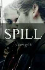 SPILL  :  muke by subwaylrh
