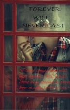 Forever will never last by LinberAsprec