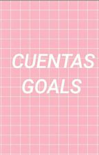 Cuentas Goals by -cuentasgoals
