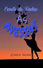 Conto de Fadas às Avessas by Bianca_Weasley