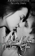 I Hate You I Love You (Radit & Sarah) by lady_disery