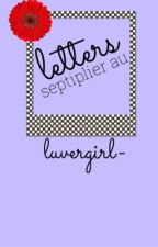 letters(septiplier) (Completed) by luvergirl-
