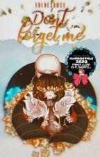 Don't Forget Me    Flowerfell. #PremiosUndertale by xBlueSansx