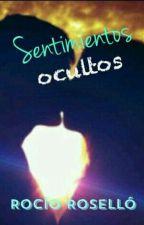 ~Sentimientos ocultos~#PNovel by rociorosello9_