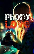 Phony Love by aleijahara