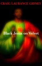 Black Jesus on Velvet by Craig Laurance Gidney by CraigGidney