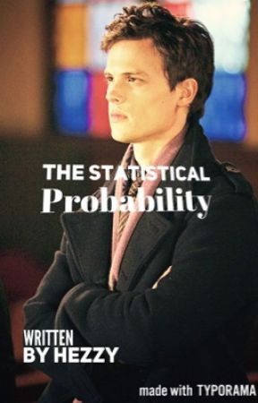 The Statistical Probability {A Dr. Spencer Reid Fan-fiction} by HeathersWord