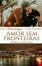 Paixões Gregas - Amor sem Fronteiras Parte 2((DEGUSTAÇÃO)) by MnicaCristina140