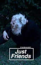 Just Friends - D.M by -bvtterscotch-