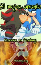 EL MEJOR AMANTE (Shadonic vs Shadamy) by NickHedgehog
