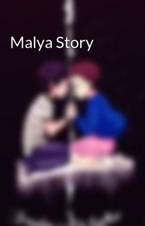 Malya Story by Valgal45