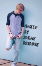 Taken By Jonas Bridges  by woahits_abby14