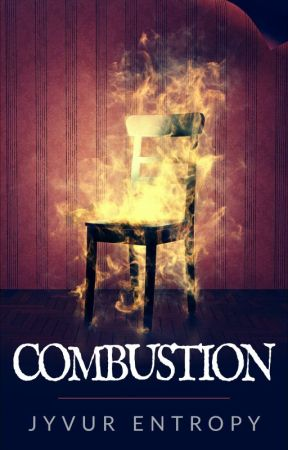 Combustion [All Rights Reserved (c)] by J_Embers