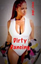 Dirty dancing ~an adym yorba fan fiction~ by netflix_and_kanye