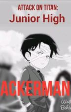 Ackerman |Attack on Titan: Junior High Edition| (Levi X Reader)  by SavvyMlynn