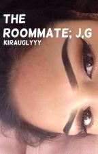 the roommate; j.g (DISCONTINUED) by kirauglyyy