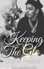Keeping The Glo (G.B.E Capo) by TrapQueenBanqz300