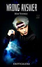 Falsche Antwort| Min Yoongi by exoticalexa
