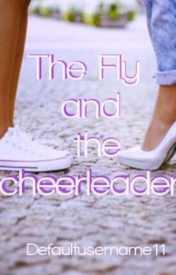 The Fly and the Cheerleader