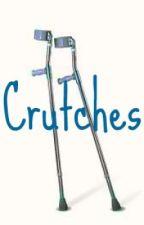 Crutches by cadewelentine1313