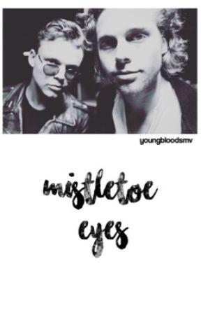 mistletoe eyes   lashton ❆ ✔️ by youngbloodsmv