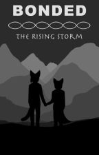 BONDED:Book 1:The Rising Storm (DISCONTINUED!!!) by LannyFlame