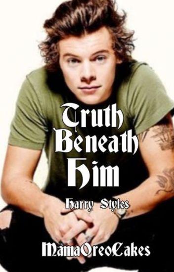 Truth Beneath Him(Harry Styles)