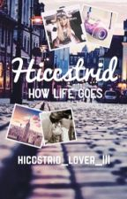 HICCSTRID: How Life Goes by hiccstrid_lover_III