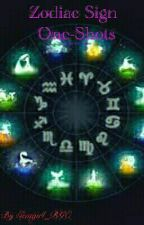 Zodiac Signs One Shots -Requests OPEN- by Gemgirl_BGC