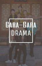 [✔]Gara-Gara Drama by voxychoi