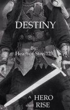 DESTINY by Heart-of-Steel123